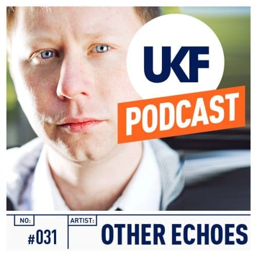 Other Echoes UKF Podcast #31