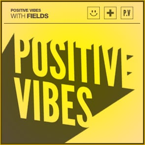 Positive Vibes: Fields