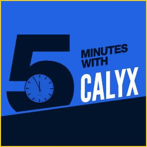Five Minutes With Calyx