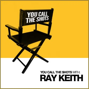 You Call The Shots: Ray Keith