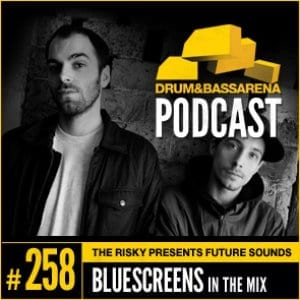 D&BA : The Risky Presents Future Sounds & Bluescreens In The Mix (#258)