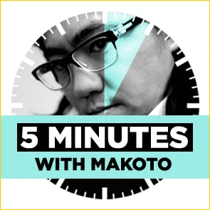 Five Minutes With: Makoto