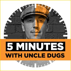 5 Minutes With: Uncle Dugs