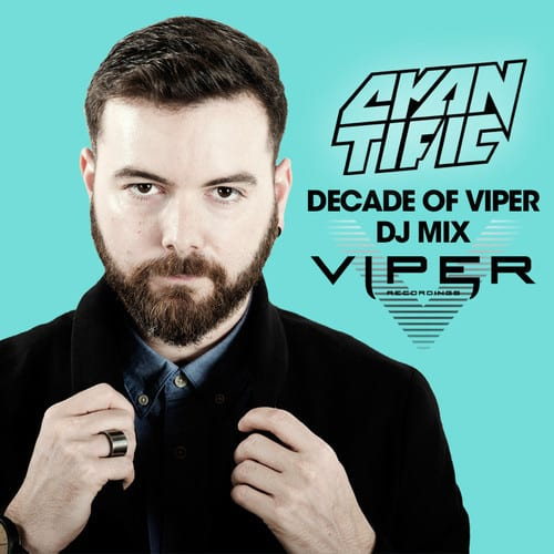 Cyantific – Decade Of Viper History Mix