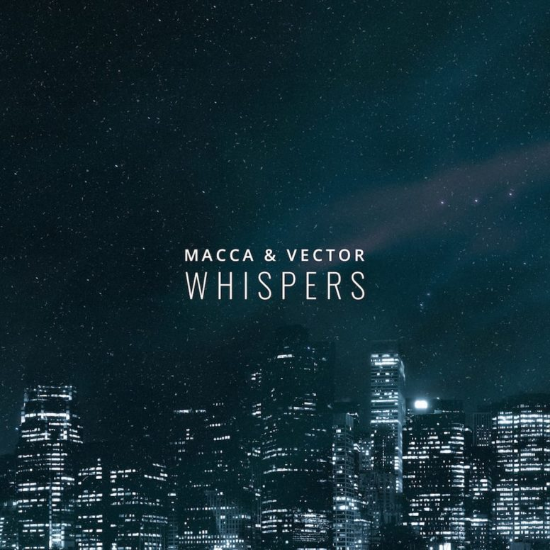 Macca & Vector – Whispers (FREE DOWNLOAD)