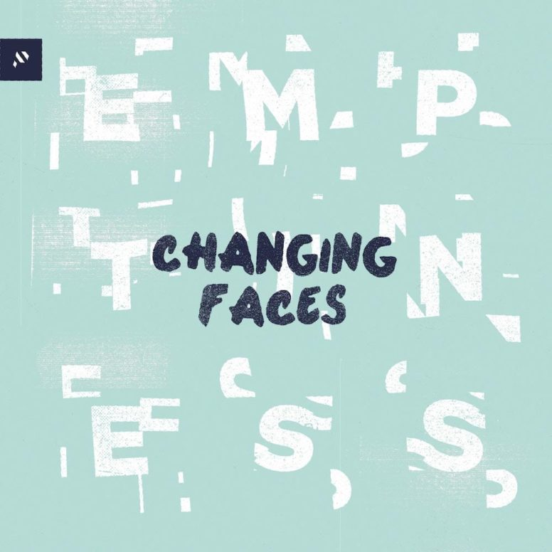 Changing Faces – Emptiness
