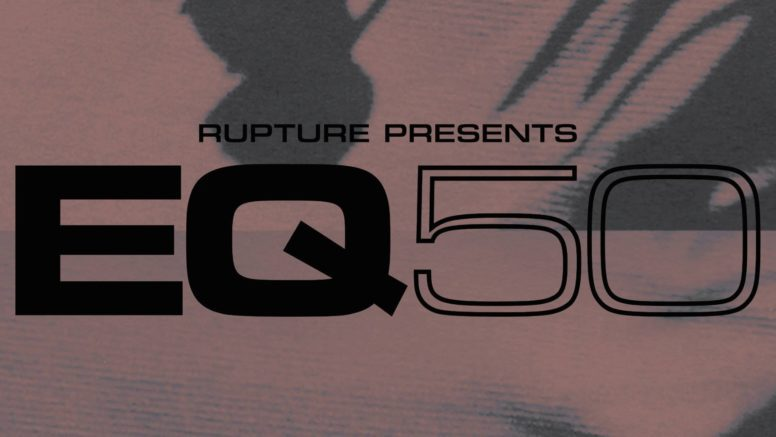 Rupture Presents EQ50: Championing diversity in the scene