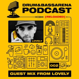 Drum&BassArena Podcast #002 w/ Lovely Guest Mix